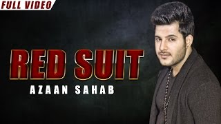 New Punjabi Songs 2016   Red Suit   Official Video [Hd]   Azaan Sahab   Latest Punjabi Songs 2016