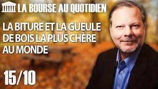 Bourse au Quotidien - La biture et la gueule de bois la plus chère au monde...