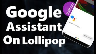 How To Get Google Assistant on Android Lollipop Devices  [No Root]
