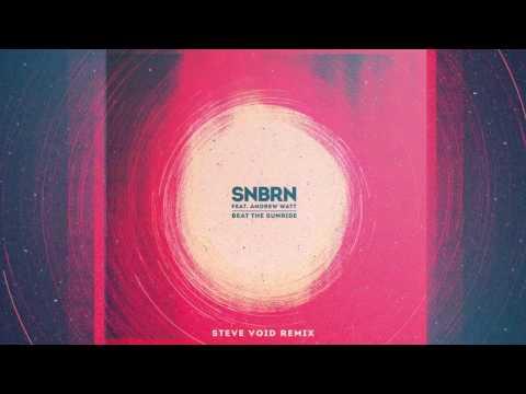 SNBRN - Beat The Sunrise feat. Andrew Watt (Steve Void Remix) [Cover Art]