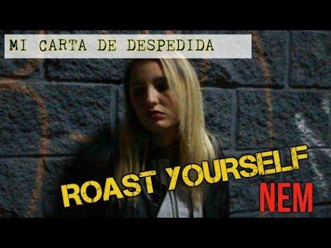 MI CARTA DE DESPEDIDA    ROAST YOURSELF NEM (Youtube)
