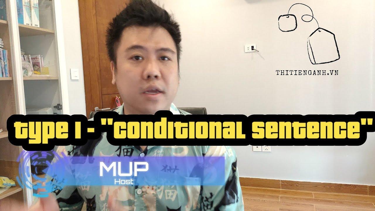 [Tiếng Anh THCS, THPT] Conditional sentences : type 1 – Câu điều kiện loại 1