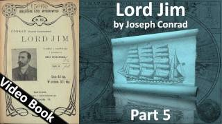 Part 5 - Lord Jim Audiobook by Joseph Conrad (Chs 27-36)(Part 5. Classic Literature VideoBook with synchronized text, interactive transcript, and closed captions in multiple languages. Audio courtesy of Librivox. Read by ..., 2011-09-24T08:21:47.000Z)
