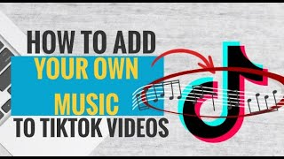 How to Add Your Own Music to TikTok Videos (2 Simple Ways)