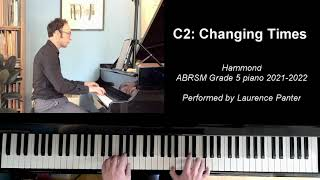 C:2 Changing Times (ABRSM Grade 5 piano 2021-2022)