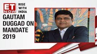 Motilal Oswal Sec's Gautam Duggad speaks on Mandate 2019, says