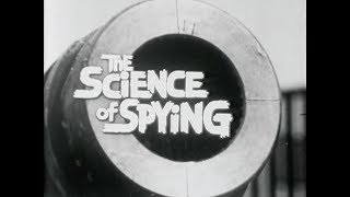 The Science of Spying (1965) | Cold War TV Documentary