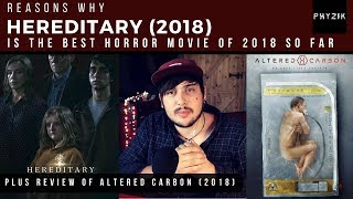 Why HEREDITARY is The BEST HORROR Movie of 2018 So Far | Review & ALTERED CARBON (2018) Review