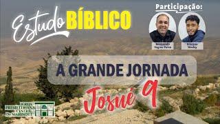 Estudo Bíblico - A grande jornada (Cap. 9)