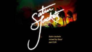 Satin Jackets - mix by Kaszi, part 5/4