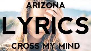 ARIZONA – Cross My Mind (Lyric Video)