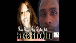 Sex And Smoking By Larro Dinero Ft Aisha Jade