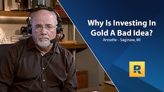 Why Is Investing In Gold A Bad Idea?