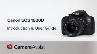 Canon EOS 1500D Tutorial - Introduction and User Guide