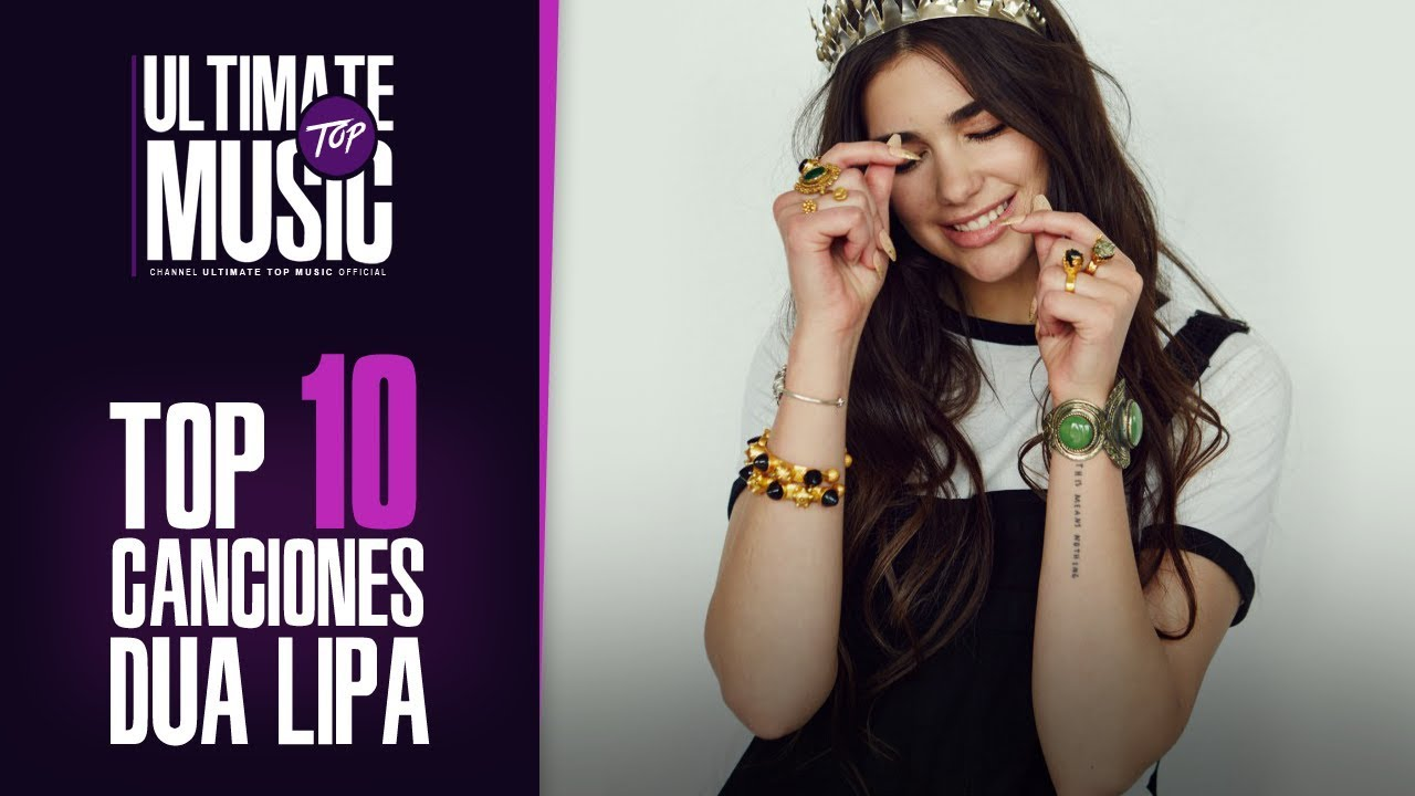 TOP 10 Canciones/Songs DUA LIPA. - YouTube