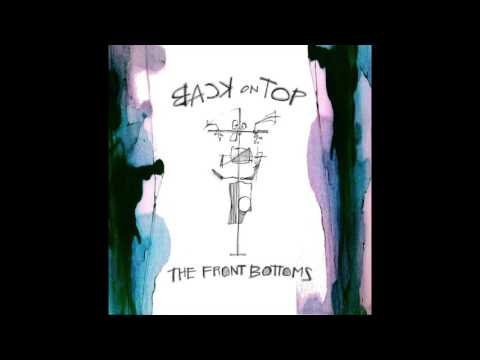 The Front Bottoms Back On Top Full Album Youtube