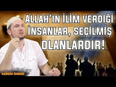 Allah'ın Ilim Verdiği Insanlar, Seçilmiş Olanlardır... / 10.05.2016 / Kerem Önder