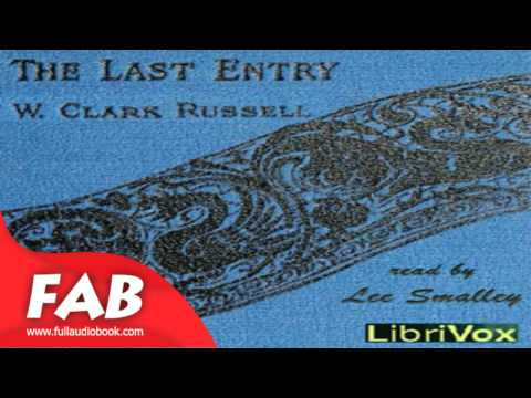 The Last Entry Full Audiobook by William Clark RUSSELL by Action & Adventure Fiction