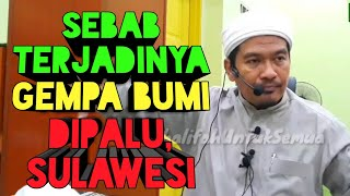 Sebab Terjadinya Gempa Bumi Di Palu, Sulawesi : Ustaz Ahmad Dasuki Abdul Rani