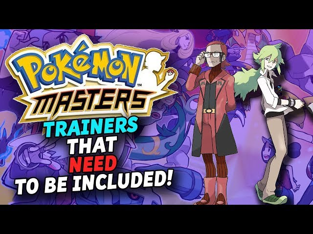 Pokemon Masters: Trainers That NEED To Be In The Game!