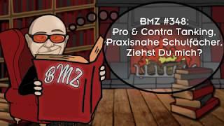 BMZ #348: Pro & Contra Tanking, Praxisnahe Schulfächer, Ziehst Du mich?
