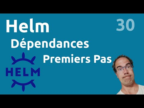 Dépendances : premiers pas - #Helm 30