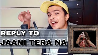Reply to JAANI TERA NAA(Full Version) by Sunanda Sharma