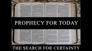 The Search for Certainty Part 2: Prophecy for Today