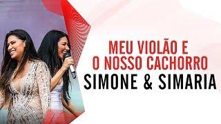 Meu Violão E O Nosso Cachorro Simone E Simaria Villa Mix São Paulo 2016 Ao Vivo
