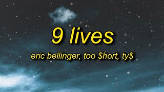 Eric Bellinger - 9 Lives (Lyrics) ft. Too $hort, Ty$ | certified west coast kitty cat killer