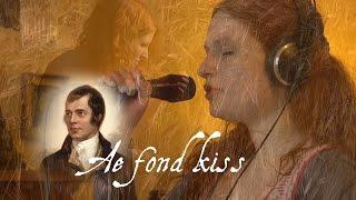 Ae Fond Kiss By Robert Burns Performed By Brigid Mhairi
