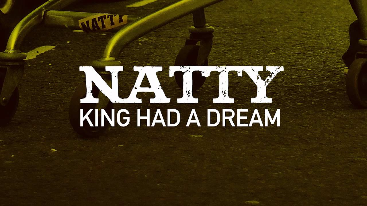 natty - king had a dream (out of fire: the mixtape) - youtube