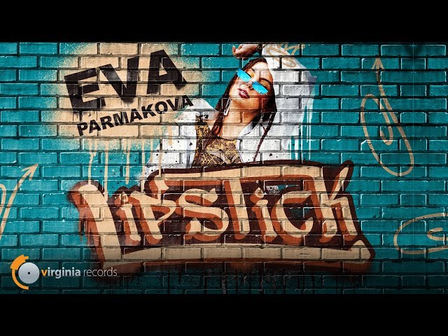 Eva Parmakova - Lipstick (Official Video)
