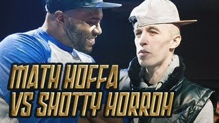 MATH HOFFA VS SHOTTY HORROH