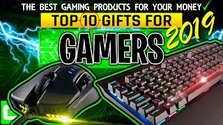 Top 10 Gaming Products 2019 | Top 10 Gifts For Gamers | The Best Gamer Gifts For Your Money 2019