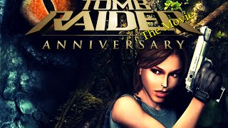 Tomb Raider: Anniversary - The Movie