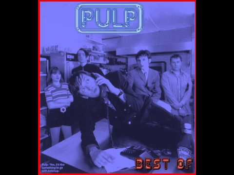 Pulp - Compilation Best Of (Full Album)