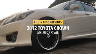 2012 TOYOTA CROWN ALTHLETE 2.5 AT | FILL IN AUTO