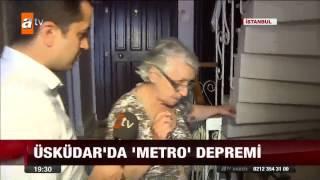 Üsküdar da metro depremi atv Ana Haber