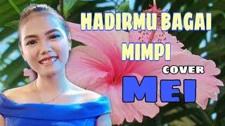 Download HADIRMU BAGAI MIMPI VERSI -COVER MEI