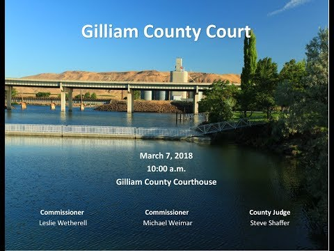 Gilliam County Court - March 7, 2018