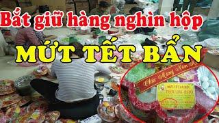 Hàng nghìn hộp bánh mứt tết bẩn bị bắt tại La Phù Hà Nội