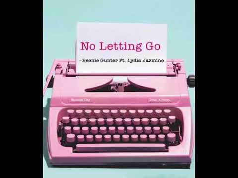 Beenie Gunter X Lydia Jazmine - No Letting Go