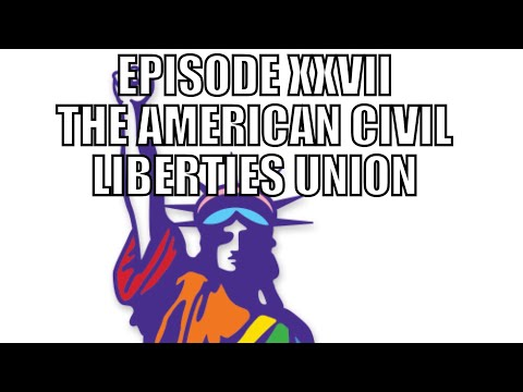 Uncovering the Truth- Episode XXVII The American Civil Liberties Union Union