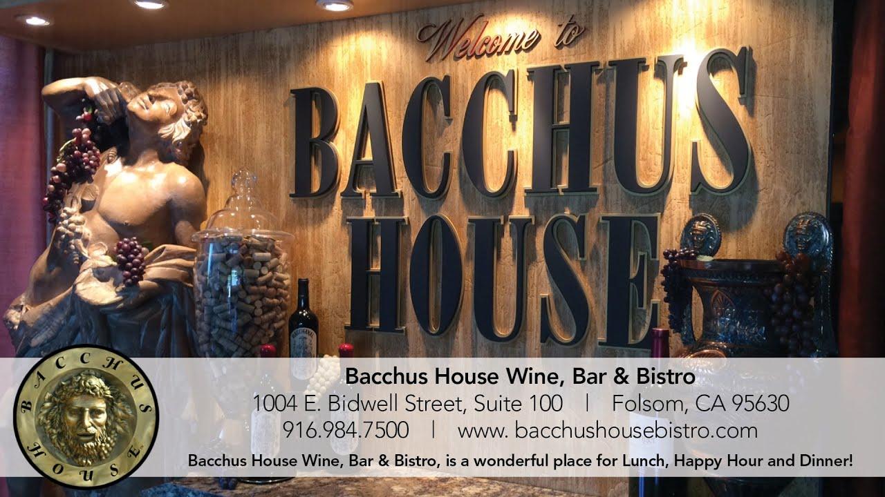 Folsom Fine Dining: Bacchus House Wine, Bar U0026 Bistro