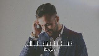 M.Onur Bayraktar- Vasiyet ( Beste )