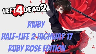 L4D2 Half-Life 2 Highway 17: Ruby Rose Edition