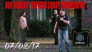 DUIi Arrest made by officer Corey Budworth Badge #55392 Portland Police