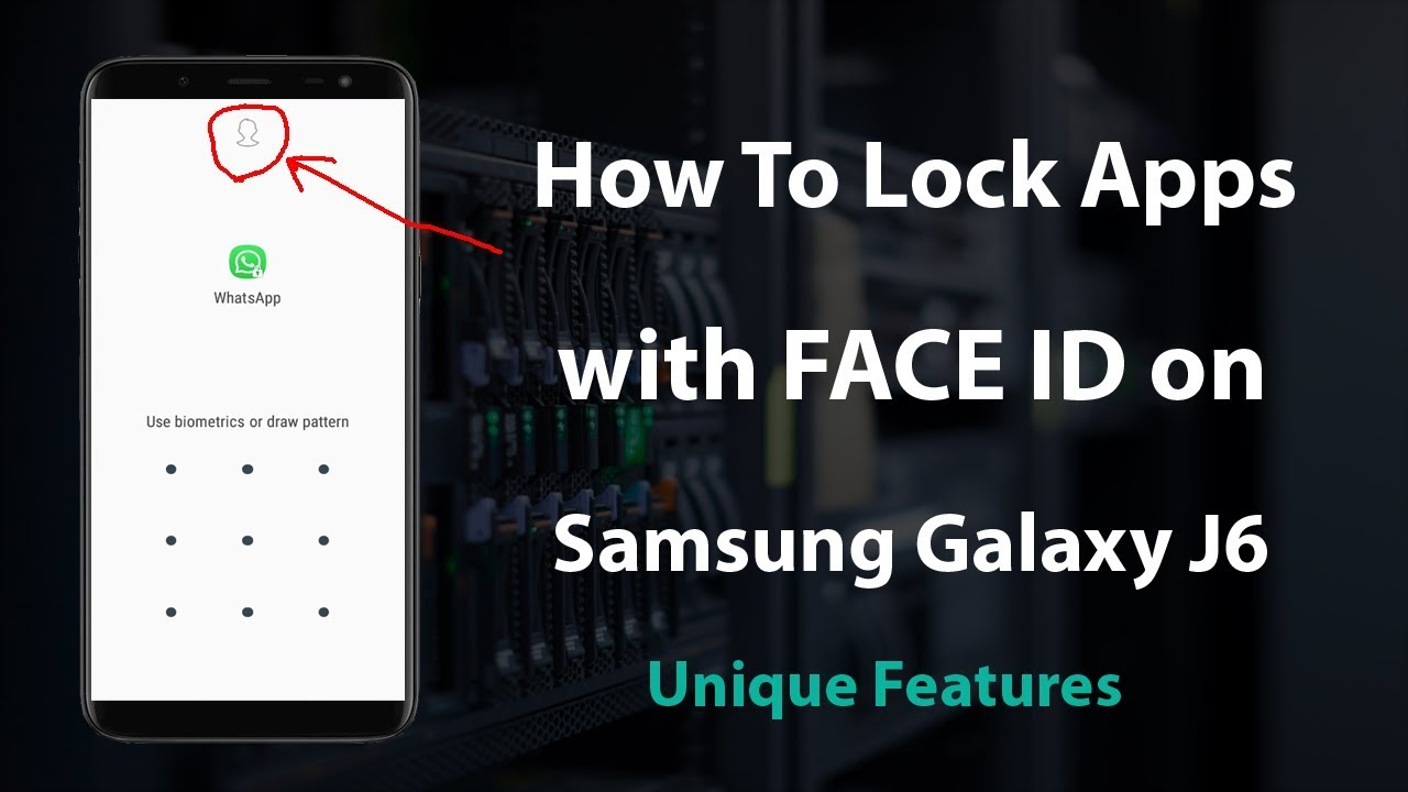 How To Lock & Unlock Apps with FACE ID on Samsung J6 2018