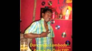 Dancandi lambada Remix 2012 Djay Lill Prince mp3 sfk